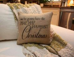 Burlap Pillow - We're Gonna Have The Hap Hap Happiest Christmas Vacation Burlap Pillow - picture for you Christmas Time Is Here, Christmas Mood, Christmas Vacation, Christmas Pillow, Christmas Baby, All Things Christmas, Holiday Fun, Christmas Crafts, Christmas Decorations