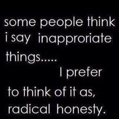 kind of funny...we all say inappropriate things at times..we just do