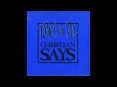 TONES ON TAIL ~ Christian Says - YouTube