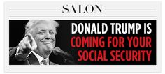 Donald Trump is coming for your Social Security - Salon