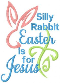 SVG - Silly Rabbit Easter is for Jesus - Easter svg - Christian svg - Easter Rabbit svg - Jesus svg - Jesus Cross svg Easter Projects, Easter Crafts, Easter Ideas, Easter Decor, Silly Rabbit, Free Machine Embroidery Designs, Towel Apron, Easter Bunny, Jesus Easter