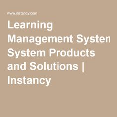 Learning Management System Products and Solutions | Instancy