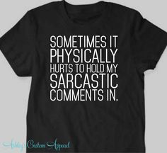 Sarcastic Shirt - Sarcasm Shirt - Speak Fluent Sarcasm - Sassy Shirt - Custom - Attitude - Mean Girls - Gift for Sassy Girl - Bold Statement  by AshleysCustomApparel