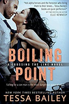 Boiling Point (Crossing the Line) by Tessa Bailey.