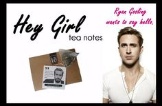 #heygirl #tea notes... get one while they are still available for a limited time #ryangosling tenota.com