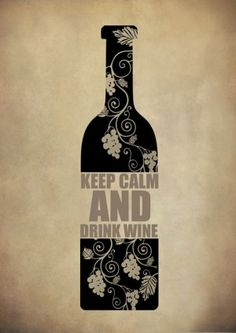 Keep calm and drink wine by daisy