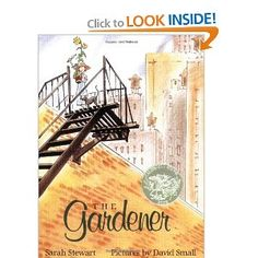 The Gardener: Sarah Stewart, David Small: 9780312367497: Amazon.com: Books