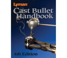 Lyman 4TH Edition Cast Bullet Manual - Sportsman's Warehouse