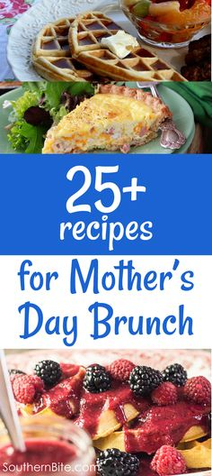 More than 25 breakfast/brunch to help you plan an amazing Mother's Day Brunch!