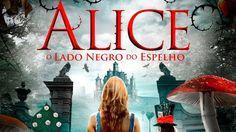 Alice O Lado Negro Do Espelho - Filme Completo  Dublado Lançamento  2016