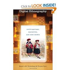 Digital Ethnography: Anthropology, Narrative, and New Media: Natalie M. Underberg, Elayne Zorn: 9780292744332: Amazon.com: Books