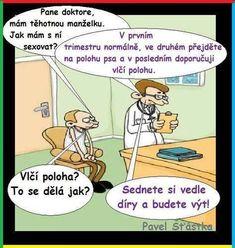 Pane doktore, mám těhotnou manželku. Funny Memes, Jokes, Haha, Family Guy, Humor, Comics, Motto, Relax, Pranks