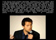 Misha Collins. I've had a few of those moments myself...
