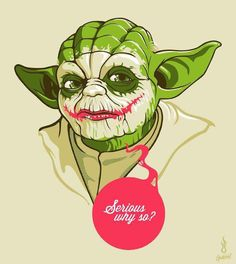 Want to know how I got these scars, you do?  Yoda as The Joker by Guilherme Batista. It's a mash-up so awesome I wonder why no one's done it before.