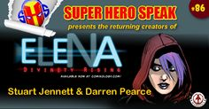 We start of 2015 with a bit of deja vu. Stuart Jennett and Darren Pearce return to talk more about thier book Elena: Divinity Rising, now available on Comixology, along with some other projects they are working on. They also share their feelings on some of the latest super hero movies including Man of Steel and Guardians of the Galaxy. Plus they let us in on the future of Elena. So sit back and enjoy! http://superherospeak.com/wp/86-stuart-jennett-and-darren-pearce-return/