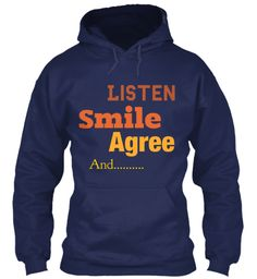 Listen Smile  Agree And.......... Navy Sweatshirt Front
