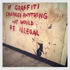 Banksy – British graffiti  artist, political activist, film director, and painter. His  satirical street art and subversive epigrams combine irreverent dark humour with graffiti done in a distinctive stencilling technique. Such artistic works of political and social commentary have been featured on streets, walls, and bridges of cities throughout the world.