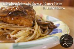 Chicken Marsala with Brown Butter Pasta