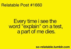 Every          Time  I have a  Test this happens