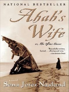 Ahab's Wife- one of my favorites ever