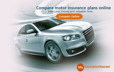 Compare Motor Insurance Online Plans Before The Final Investment and cover any rising cost At My Insurance bazaar, A Leading insurance portal in India