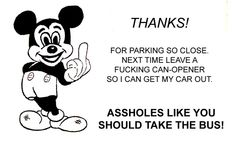 had a friend who used to leave these notes on windshields of parking offenders Bad Parking Notes, Mickey Mouse Pictures, Badass Drawings, Very Funny Pictures, Try Not To Laugh, Favorite Words, Twisted Humor, Super Funny, Funny People