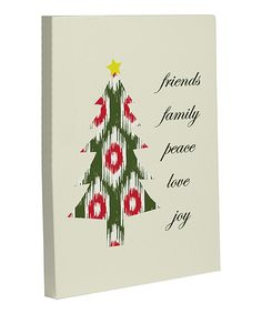 Take a look at this Ivory 'Friends Family Peace Love Joy' Canvas on zulily today!