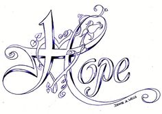 """Hope"" Tattoo Design by Denise A. Wells by ♥Denise A. Wells♥, via Flickr"