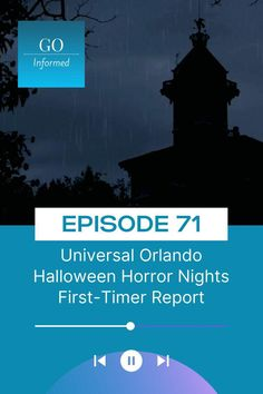 Get a first-timer perspective of Halloween Horror Nights at Universal Orlando on episode 71 of the Go Informed Podcast.