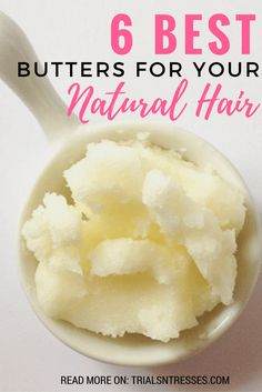 6 best butters for your natural hair