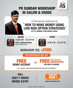 P R Sundar- Options, Hedging & Delta Hedging Workshop in Salem and Erode ''How To Make Money Using Low Risk Option Strategies'' Time: 10.00  A.M, - 05.30 P.M Venue: Hotel Ganesh Mahaal Near Salem Bus Stand    For More: https://www.facebook.com/atsinvestments / http://prsundar.in/index.html