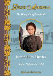 Dear America: Behind the Masks: The Diary of Angeline Reddy by Susan Patron