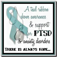 A teal ribbon for PTSD. To all let you know, I am someone with PTSD and it also does affect people who are not in the military like me.