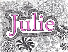 made for my friend Julie Middle School Art Projects, School Projects, Art School, Name Design Art, Name Art, Elements Of Art, Art Plastique, Word Art, Art Lessons