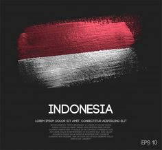 Indonesia flag made of glitter sparkle brush paint Premium Vector Indonesian Independence, Popsicle Art, Design Kaos, Iphone 7 Wallpapers, Indonesian Art, Flag Art, Flag Design, Graphic Design Posters, Infographic