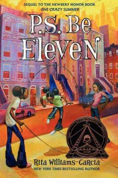 """""""P.S. Be Eleven"""" by Rita Williams-Garcia - Eleven-year-old Brooklyn girl Delphine feels overwhelmed with worries and responsibilities. She's supposed to be watching her sisters, but Fern and Vonetta are hard to control. Her uncle Darnell is home from Vietnam and seems different. And her pa has a girlfriend. At least Delphine can write to her mother in Oakland, California, for advice. But why does her mother tell her to 'be eleven' when Delphine is now twelve?"""