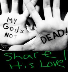 My God's not dead he's surely alive. I love you Jesus! Bible Verses Quotes, Jesus Quotes, True Quotes, Gods Not Dead, God Loves You, God First, Praise The Lords, God Jesus, Faith In Humanity