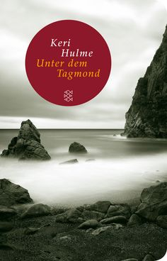 Keri Hulme: Unter dem Tagmond (The Bone People), published by FischerVerlag. Win Prizes, Working Mother, Creative Writing, Writing A Book, New Zealand, Germany, Landscape, Books, Movie Posters
