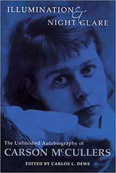 Amazon.com: Illumination And Night Glare: The Unfinished Autobiography Of Carson Mccullers (Wisconsin Studies in Autobiography) (9780299164447): McCullers, Carson: Books Ex Libris, Bukowski, Wisconsin, Lust, Books To Read, The Past, Writers, Study, Author