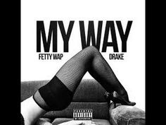 Fetty Wap Ft. Drake- My Way [Lyrics]