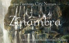 Find a Name for your Baby! - Awesome Baby Names - Ideas of Awesome Baby Names - 16 Unique Fantasy City Names On the Other Side of Reality Awesome Baby Names Ideas of Awesome Baby Names 16 Unique Fantasy City Names On the Other Side of Reality Fantasy Town Names, Fantasy Kingdom Names, Cool Fantasy Names, Book Writing Tips, Writing Words, Writing Prompts, Name Inspiration, Writing Inspiration, Fantasy Inspiration
