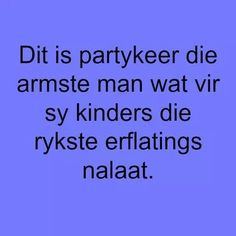 Dit is partykeer Xhosa, Primary Education, Afrikaans, Deep Thoughts, Wise Words, Inspirational Quotes, My Love, South Africa, Places