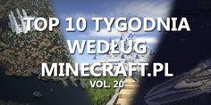 Top 10 Tygodnia vol. 20 - http://minecraft.pl/16438,top-10-tygodnia-vol-20