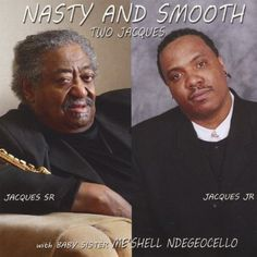 Jacques Sr. & Jr. Johnson - Nasty & Smooth