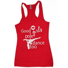Good girls pole dance too racerback pole fitness tank top.  Burnout tank top (runs small please see size chart in photos)  Each item is and original