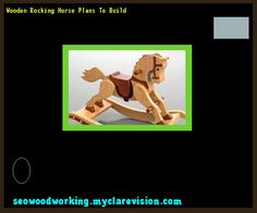 Wooden Rocking Horse Plans To Build 172137 - Woodworking Plans and Projects!