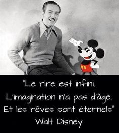 Le rire est infini............Walt Disney