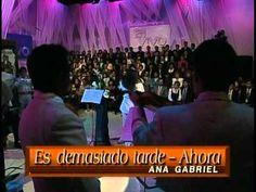 Ana Gabriel -Es demasiado tarde HD.mpg