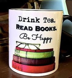 Drink Tea, Read Books, Be Happy - Mug #book-lover #book-lovers #book-nerd