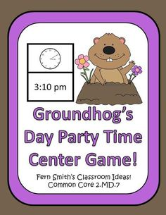Telling Time Center Game - Groundhog Day Party Time!   By Fern Smith's Classroom Ideas! $